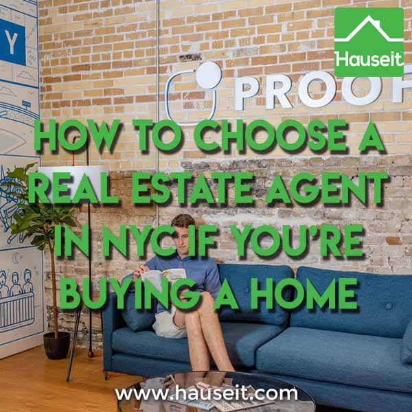 What are the most important considerations when deciding how to choose a real estate agent in NYC if you're buying a home? What won't agents tell you?
