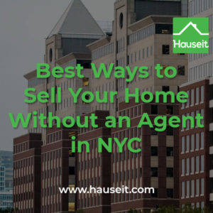 Why do buyers bother working with agents? What's co-broking? How can you protect your privacy as a For Sale By Owner seller? Trying to sell your home without an agent in NYC is a daunting task. Watch out for common NYC FSBO seller mistakes in our guide on selling your home without a agent in New York City.