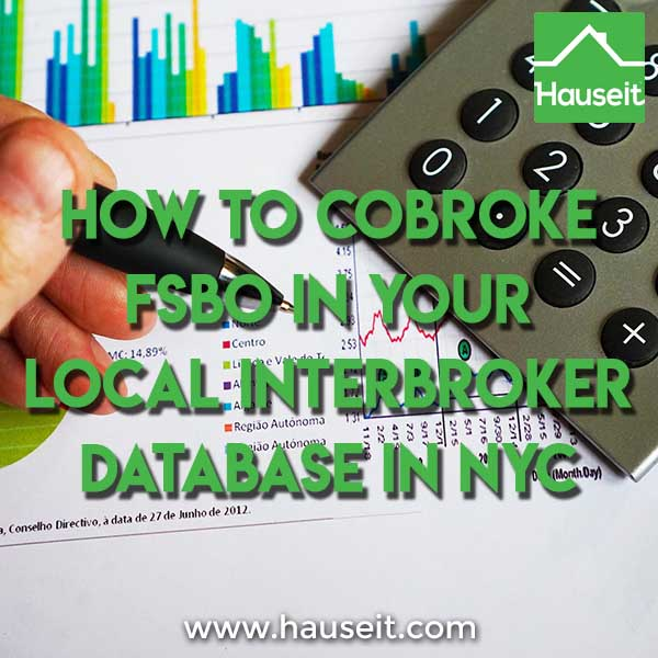Do you want buyers' agents to show your home when you're selling FSBO in NYC? We'll teach you how to properly cobroke your listing in your local interbroker database so you can formally offer commission to buyer brokers. You must co-broke and engage buyer's Realtors, otherwise your property is off market!
