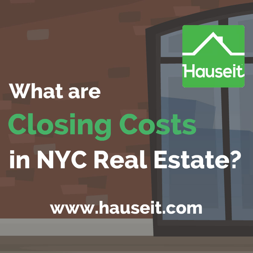 The Complete Guide to Closing Costs in NYC | Hauseit®