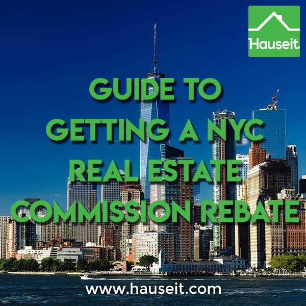 What are the steps to getting a NYC real estate commission rebate on your home purchase? Can sellers and buyers both get rebates when they buy or sell?