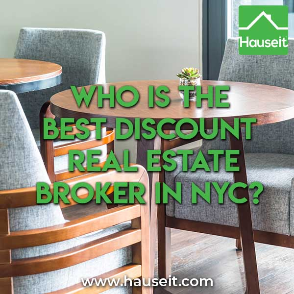 Doing research on who is the best discount real estate broker in NYC because you think paying 6% commission just to sell your home is too high? Why isn't everyone buying or selling with a discount broker? What are some considerations to factor in before you hire a discount broker in New York City?
