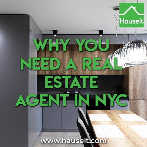 Why you need a real estate agent in NYC