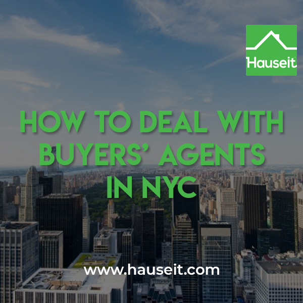 Cooperating with buyer's agents as a seller in NYC is especially important considering that more than 75% of prospective buyers are represented by buyer brokers.
