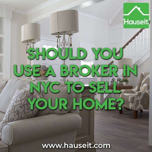 Should you use a broker in NYC to sell your home? The answer depends greatly on whether you're looking to rent, buy or sell a home in New York City.