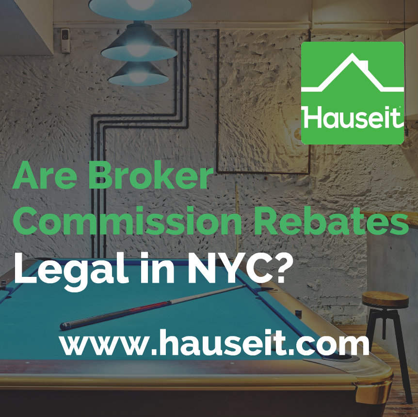 Broker commission rebates are legal in NYC and New York State according to Section 442 of the New York Real Property Law, Article 12-A.