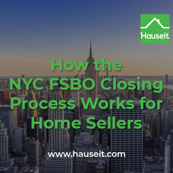 How does the NYC FSBO closing process work for home owners selling without the assistance of a traditional listing agent? Read our step by step guide now!