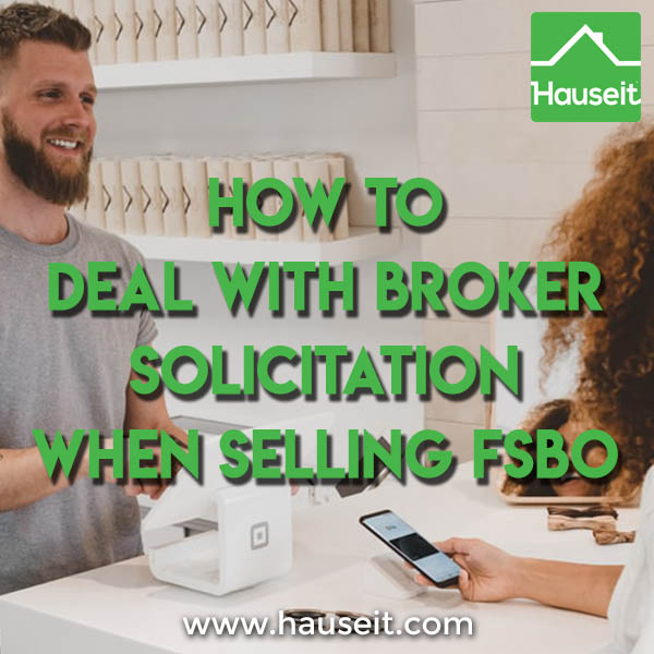 Broker solicitation is one of the biggest complaints from NYC home owners trying to sell their property For Sale By Owner FSBO.