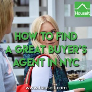How do you find a great buyer's agent in NYC? What are the most important criteria for evaluating a buyer's broker? Will your broker offer you a rebate?