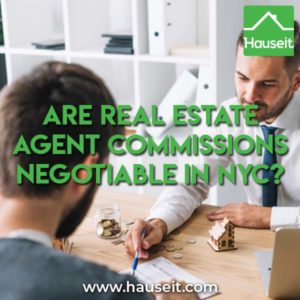 Are Real Estate Agent Commissions Negotiable in NYC? Read this article to learn just how negotiable commission rates are in New York City.