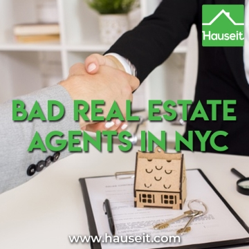 Bad real estate agents in NYC. Examples of bad behavior by real estate brokers in New York City.