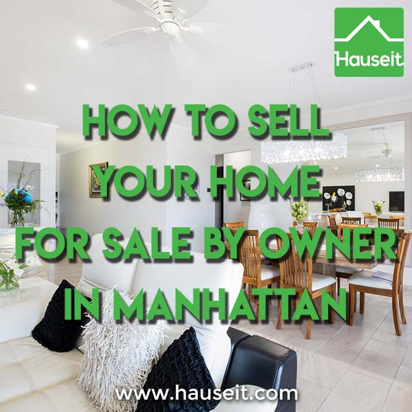 It's traditionally been very hard to sell your home for sale by owner in Manhattan. Are there any ways to do so today without paying 6% commission?