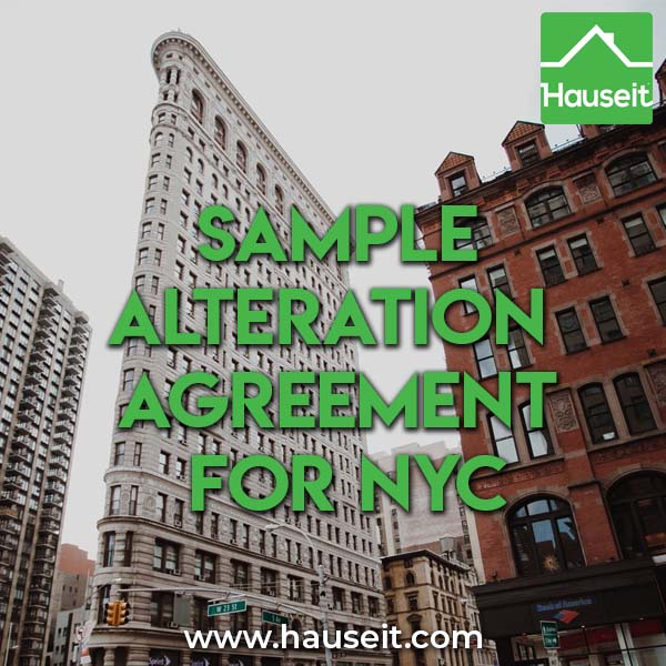 Renovating your condo or co-op apartment in NYC? You'll need to sign an alteration agreement. Sample alteration agreement with your building & more.