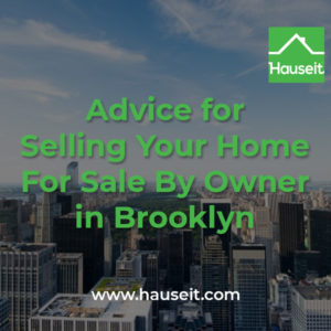 advice for selling your home for sale by owner in brooklyn
