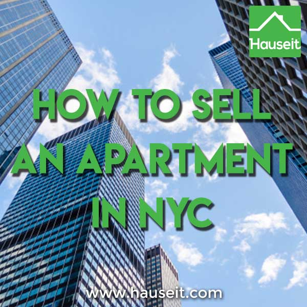 how to sell an apartment in nyc hauseit nyc