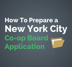 If you are buying a New York City co-op, it's critical that you know how to prepare a NYC coop board package purchase application.