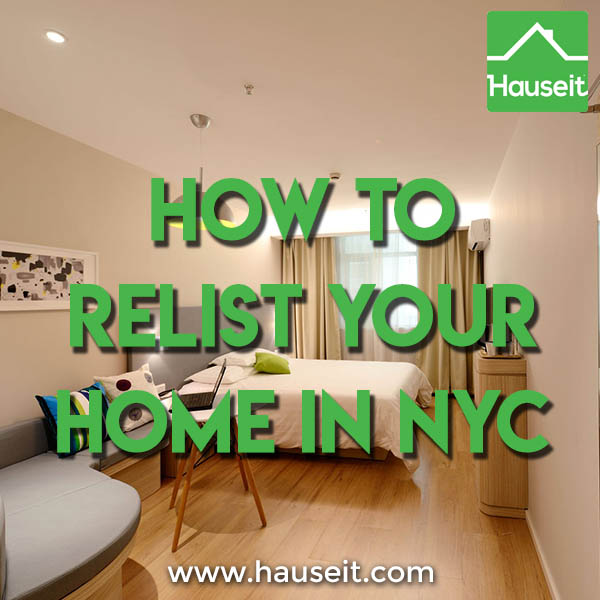 Too many days on market? Taking your listing off market to reset your day count? Here's how to relist your home in NYC and reset your days on market.