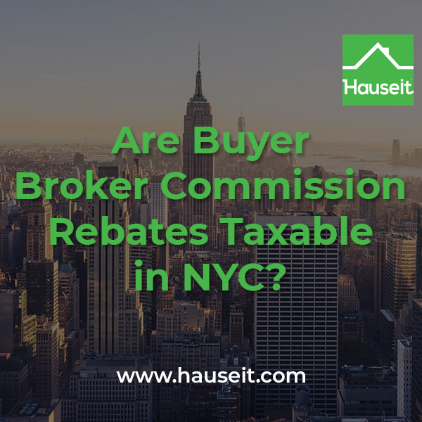 Are nyc buyer broker commission rebates taxable hauseit nyc for Broker fee nyc