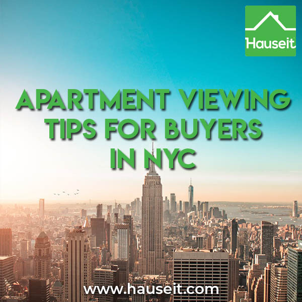 Apartment viewing tips for buyers in NYC. Buying a home in New York City? Read these home buyer tips before you begin.