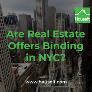 Are real estate offers binding in NYC?
