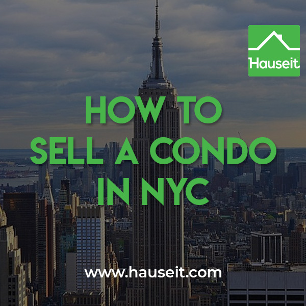 How do you sell a condo if you can't take time off from work to conduct showings? What do you need to do before you list a condo for sale? We'll teach you how to sell a condo in NYC and guide you through the next steps you'll need to take to prepare your New York City condo for sale.