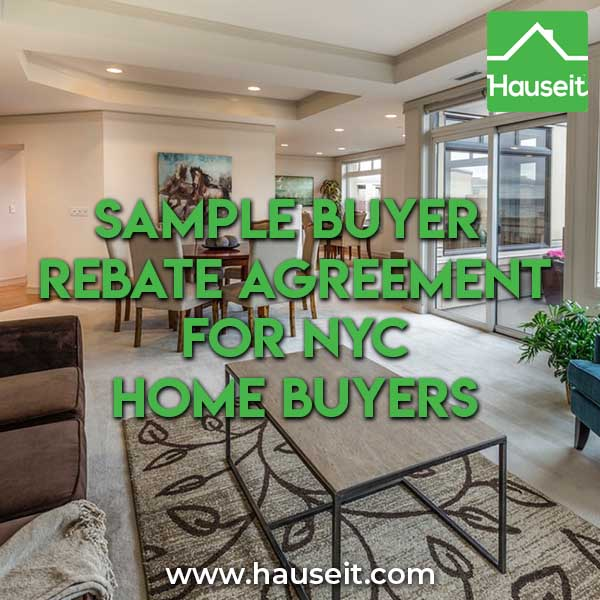 What does a sample buyer rebate agreement look like for NYC home buyers? Is there any exclusivity involved? When does payment occur?