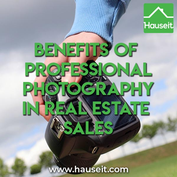 Benefits of Professional Photography in Real Estate Sales