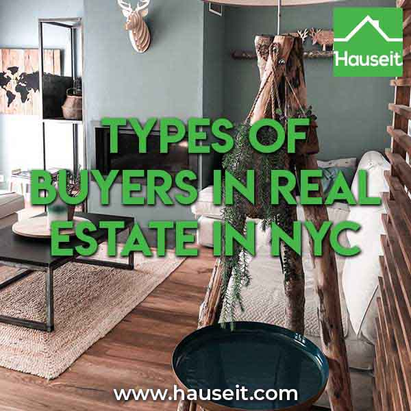 What are all the types of buyers in real estate you'll encounter as a FSBO home seller in NYC? Which ones should you avoid? Which buyers are real?