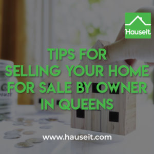 Tips for Selling your Home For Sale By Owner in Queens