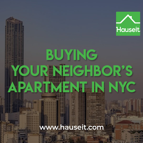 Buying your neighbor s apartment in nyc hauseit nyc for Buying apartments in nyc