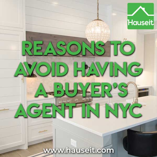 Reasons to avoid having a buyer's agent in NYC