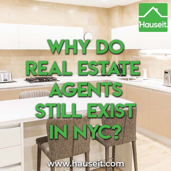 If over 90% of home buyers today start their search online, why do real estate agents still exist in NYC? Why are 90% of buyers in NYC represented?