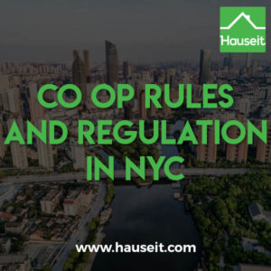Co op rules and regulation in NYC are generally more onerous than condo bylaws. Restrictions on subletting, selling your apartment and pet policies.