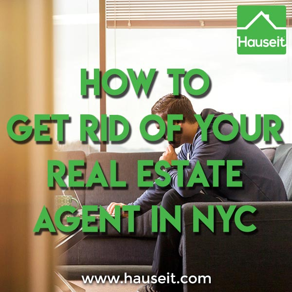 How to get rid of your real estate agent in NYC