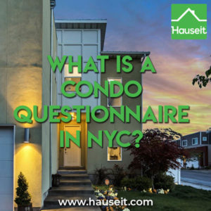 Who fills out the condo questionnaire during a real estate transaction in NYC? What is a Condo Questionnaire in NYC and why do banks need it?