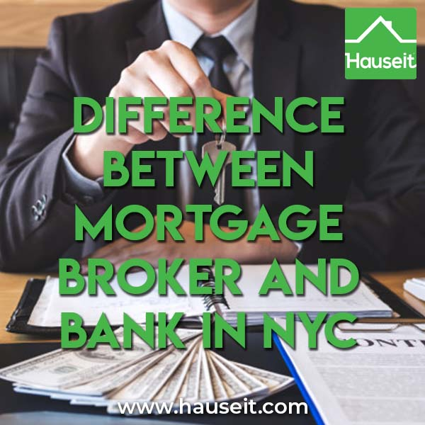 Difference Between Mortgage Broker and Bank in New York City