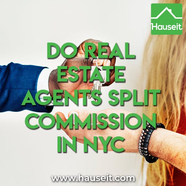 Do Real Estate Agents Split Commission in NYC