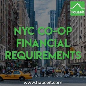 Typical co-op buyer financial requirements in NYC include 20% down, a debt-to-income ratio between 25% to 35% and 1 to 2 years of post-closing liquidity.
