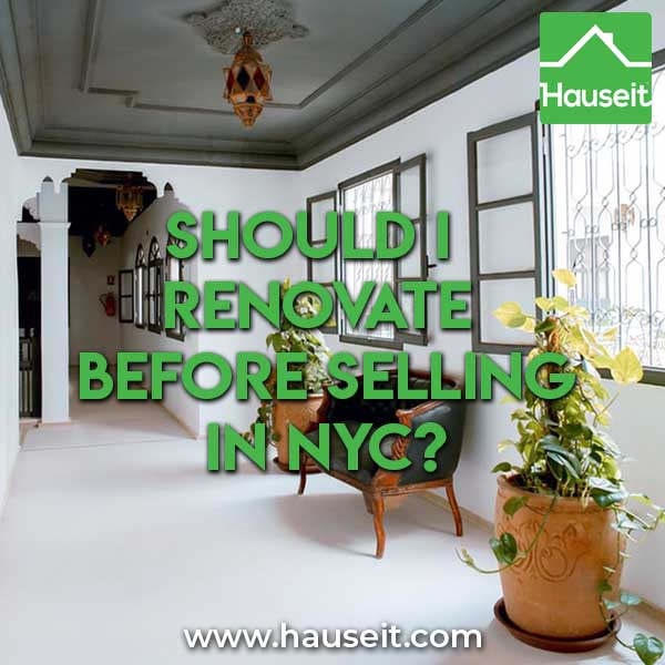 Should I renovate before selling in NYC?