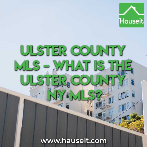 What is the Ulster County MLS? How do I list my home For Sale By Owner on the Ulster County NY MLS? Does the Ulster County MLS accept flat fee listings?
