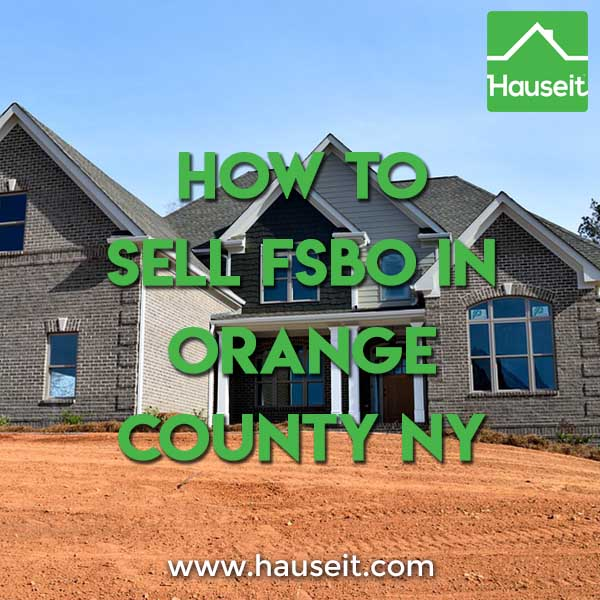 For Sale By Owner Orange County NY – How to Sell FSBO Orange County