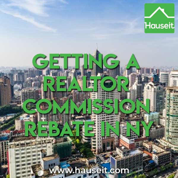 How do I get a Realtor commission rebate in NY? What could go wrong with a commission rebate service in New York? How important is discretion for rebates?