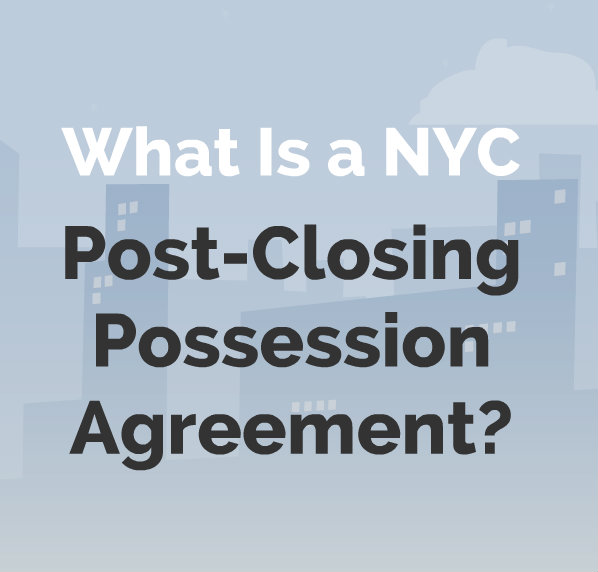 What Is A Post Closing Possession Agreement In Nyc Hauseit Nyc