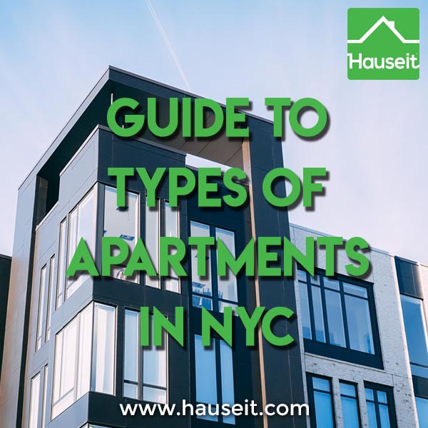 There Are Many Types Of Apartments In Nyc For Home Ers And Renters To Choose From
