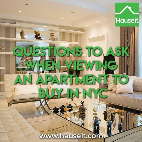 Before you wander into the next open house, make sure you know what are the relevant questions to ask when viewing an apartment to buy in NYC. This way, you'll save having to come back for a second viewing just to ask the following questions which are an important part of preliminary due diligence.