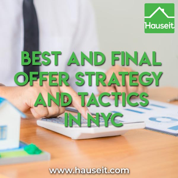 Best and Final Offer Strategy and Tactics in NYC. Learn strategy, tactics and tips for a best and final offer process in NYC.
