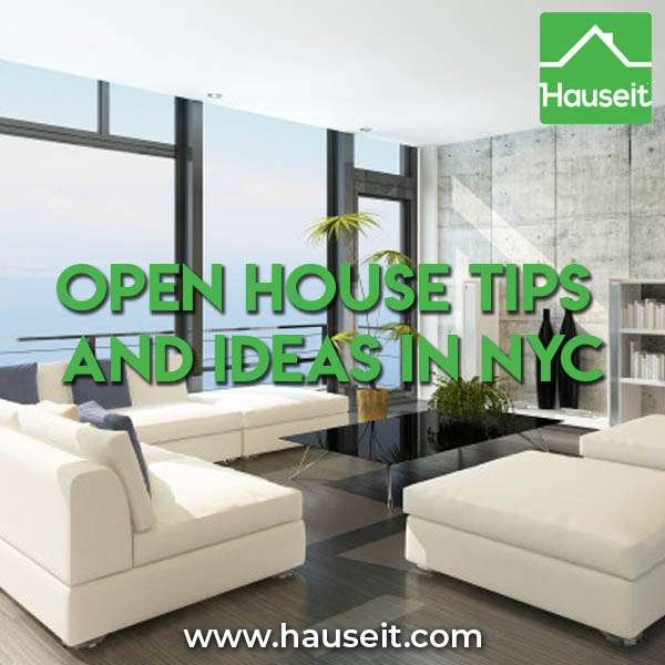 What is an open house? What is a broker open house? What are some open house tips and open house ideas for first time home sellers? We'll explain everything you need to consider and know about holding an open house in NYC, including how to do an open house For Sale By Owner (FSBO).