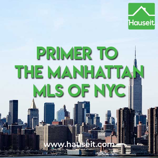 Primer to the Manhattan MLS of NYC. What is the Manhattan Multiple Listing Service in New York City?