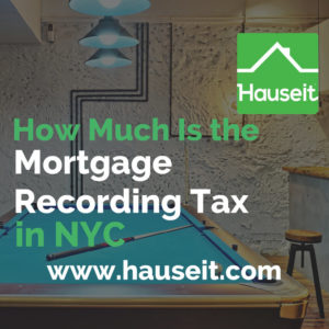 What is the Mortgage Recording Tax in NYC? How much is the Mortgage Recording Tax and how is it calculated? Who pays the Mortgage Recording Tax and is it negotiable? How can you reduce your tax liability with a purchase CEMA loan? Where do you file MT-15 (Mortgage Recording Tax Return)?