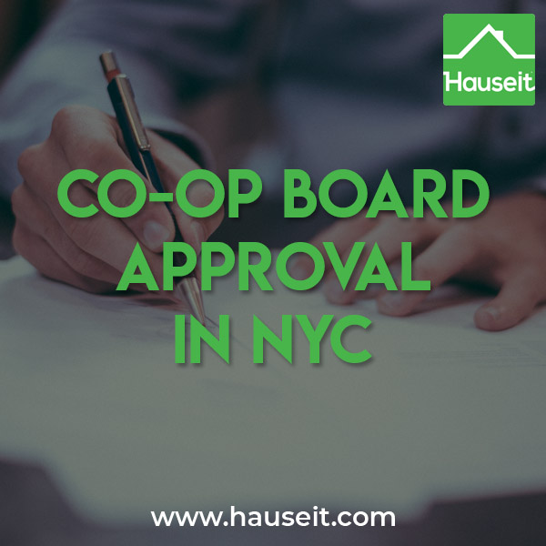 What does co op board approval entail for NYC home buyers? When do you find out about coop board approval and who will hear about it first? We'll explain everything you need to know about the co op board approval process and even show you a sample co op board approval letter in this article.